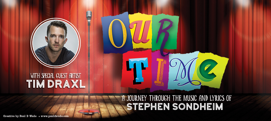 Our Time: A Journey Through the Music and Lyrics of Stephen Sondheim